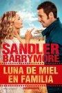Luna de Miel en Familia / Juntos y revueltos (Blended)