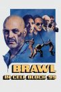 Prisionero 99 / Brawl in Cell Block 99