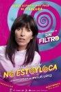 No Estoy Loca / I'm Not Crazy!