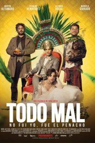 Todo Mal / Moctezuma y Yo