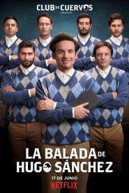 Club de Cuervos : La Balada de Hugo Sánchez