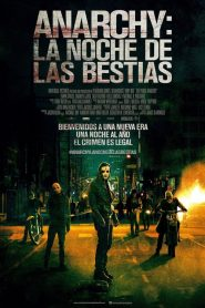 Anarchy: La noche de las bestias / 12 horas para sobrevivir / The Purge 2: Anarchy