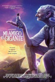 Mi amigo el gigante / El buen amigo gigante (The BFG)