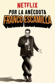 Franco Escamilla: For the Anecdote