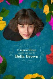 La Belleza de la Vida / El maravilloso jardín secreto de Bella Brown