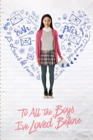 A todos los chicos de los que me enamoré (To All the Boys I've Loved Before)