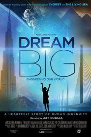 Dream Big: Creando nuestro mundo / Dream Big: Engineering Our World