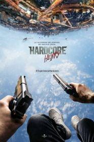 Hardcore: Misión extrema / Hardcore Henry