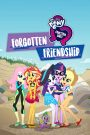 My Little Pony: Equestria Girls – Forgotten Friendship