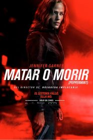 Matar o morir / Justicia implacable (Peppermint)
