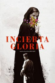 Incierta gloria / Uncertain Glory