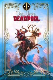 Había una vez un Deadpool (Once Upon a Deadpool)