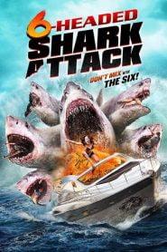 El ataque del tiburón de seis cabezas (6-Headed Shark Attack)