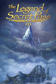 La Leyenda del Pasaje Secreto / The Legend of Secret Pass