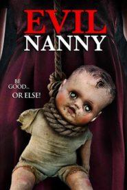 Secretas intenciones / Niñera malvada (Evil Nanny)