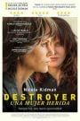 Destrucción / Destroyer. Una mujer herida
