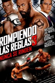 Rendirse Jamás 3 / Rompiendo Reglas 3 (Never Back Down: No Surrender)