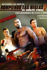 Rendirse jamás 2: combate final / Rompiendo las reglas 2 (Never Back Down 2)