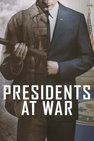Presidents at War (Presidentes en guerra)