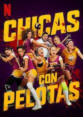 Chicas Con Pelotas (Girls with Balls)