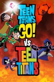 Teen Titans Go! vs. Teen Titans Los / Jóvenes Titanes en Acción vs. Los Jóvenes Titanes