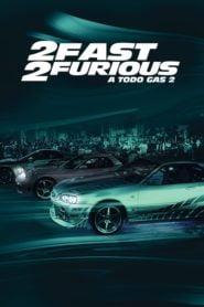 Rápidos y Furiosos 2 / Fast & Furious 2 / A todo gas 2 / Más rápido y más furioso