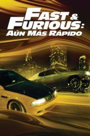 Rápidos y Furiosos 4 / Fast & Furious 4: Aún Más Rápido / A Todo Gas 4