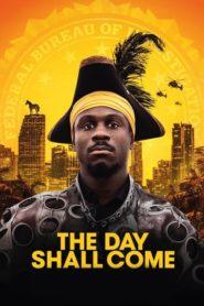 El día llegará (The Day Shall Come)