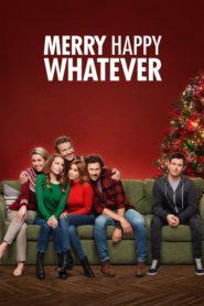 Feliz lo que quieras / Feliz Navidad y esas cosas (Merry Happy Whatever)