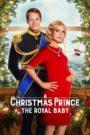 Un príncipe de Navidad: Bebé real (A Christmas Prince: The Royal Baby)