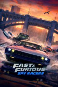 Rápidos y furiosos: Espías al volante / Fast & Furious: Espías a todo gas (Fast & Furious Spy Racers)
