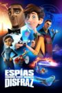 Espías a escondidas / Espías con disfraz (Spies in Disguise)