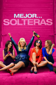 Mejor… solteras (How to Be Single)