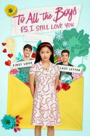 A todos los chicos 2: P.D. Todavía te quiero (To All the Boys: P.S. I Still Love You)