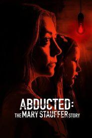 Secuestrada: La historia de Mary Strauffer (Abducted: The Mary Stauffer Story)