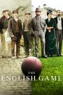 Un juego de caballeros (The English Game)