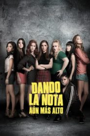Dando la nota 2: Aún más alto (Pitch Perfect 2)