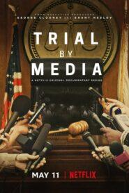 Juicios mediáticos (Trial by Media)