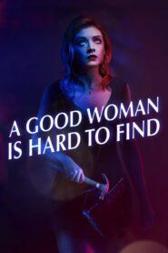 Una buena mujer es difícil de encontrar (A Good Woman Is Hard to Find)