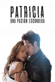 Patricia, Una Pasion Escondida