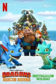 Dragones: Equipo de rescate – Felices fiestas en Huttsgalor