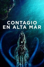 Contagio en alta mar (Sea Fever)