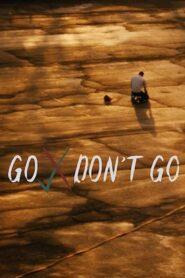 Go Don't Go