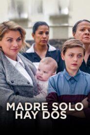 Madre solo hay dos: Temporada 1