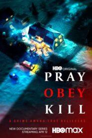 Reza, obedece, mata (Pray, Obey, Kill)