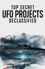 Ovnis: Proyectos de alto secreto desclasificados (Top Secret UFO Projects: Declassified)