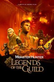 Monster Hunter: Leyendas del gremio (Monster Hunter: Legends of the Guild)